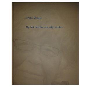 Truus Menger: Op het netvlies van mijn denken. Gedichten en draadplastieken over de oorlog